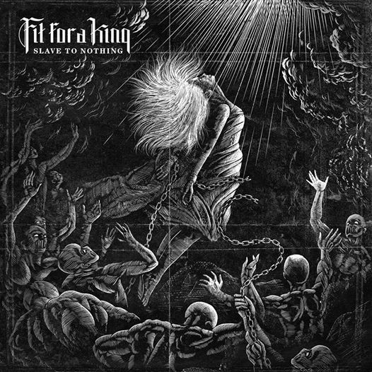 "Review: Fit For A King's ""Slave to Nothing"" just might be metalcore's album of the year"