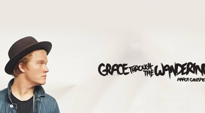 "Review: Aaron Gillespie – ""Grace Through the Wandering"""