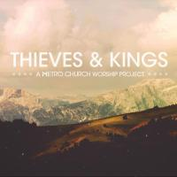 Review: Thieves & Kings - A Metro Church Worship Project