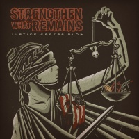 "Review: Strengthen What Remains - ""Justice Creeps Slow"""