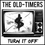 The Old-Timers Turn it off