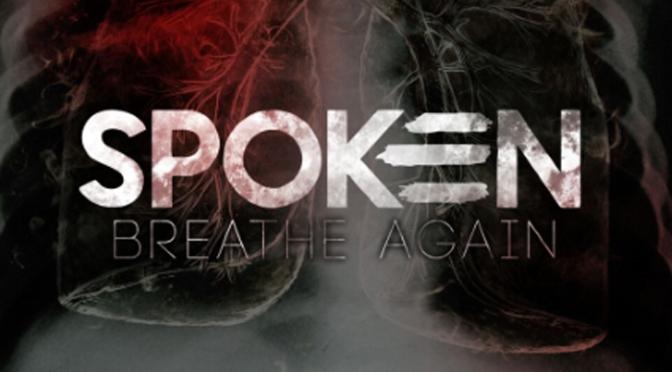 "Review: Spoken – ""Breathe Again"""