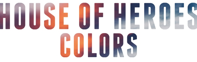 "House of Heroes begins Pre-Order for ""Colors"" & New Video for ""Colors Run"""