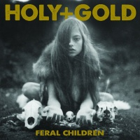 "Holy+Gold to release debut ""Feral Children""on Feb. 17th"