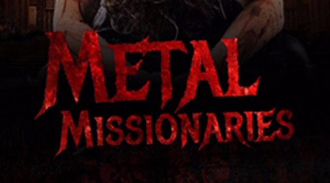 Metal Missionaries – The Documentary